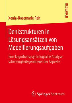 Reit, Xenia-Rosemarie - Denkstrukturen in Lösungsansätzen von Modellierungsaufgaben, ebook
