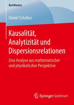 Schallus, Daniel - Kausalität, Analytizität und Dispersionsrelationen, ebook