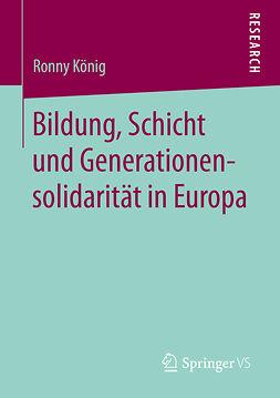 König, Ronny - Bildung, Schicht und Generationensolidarität in Europa, ebook