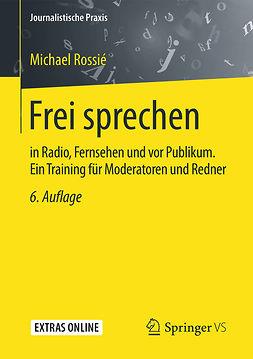 Rossié, Michael - Frei sprechen, ebook