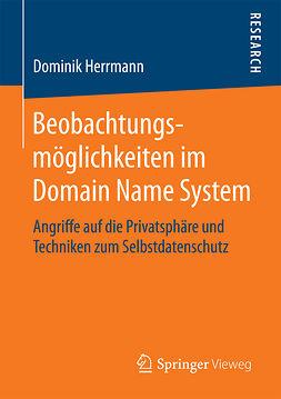 Herrmann, Dominik - Beobachtungsmöglichkeiten im Domain Name System, ebook