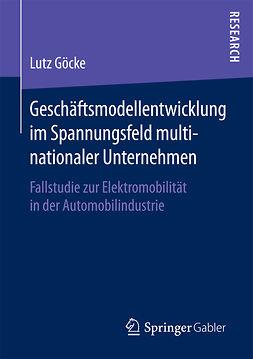 Göcke, Lutz - Geschäftsmodellentwicklung im Spannungsfeld multinationaler Unternehmen, ebook