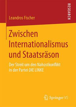Fischer, Leandros - Zwischen Internationalismus und Staatsräson, e-bok