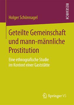 Schönnagel, Holger - Geteilte Gemeinschaft und mann-männliche Prostitution, ebook