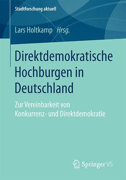 Holtkamp, Lars - Direktdemokratische Hochburgen in Deutschland, ebook
