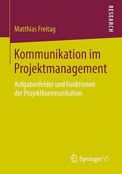 Freitag, Matthias - Kommunikation im Projektmanagement, ebook
