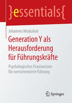 Moskaliuk, Johannes - Generation Y als Herausforderung für Führungskräfte, e-kirja