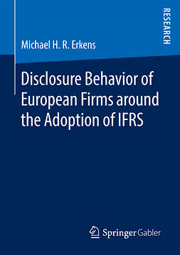Erkens, Michael H. R. - Disclosure Behavior of European Firms around the Adoption of IFRS, ebook