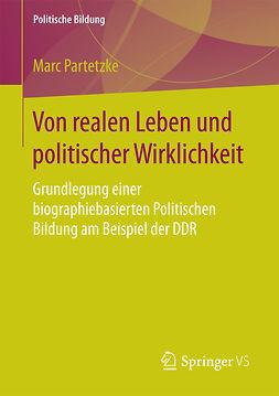 Partetzke, Marc - Von realen Leben und politischer Wirklichkeit, e-kirja