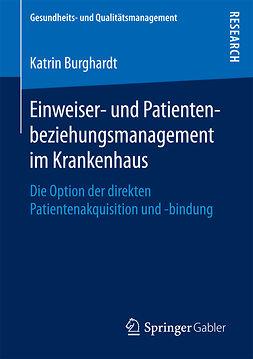 Burghardt, Katrin - Einweiser- und Patientenbeziehungsmanagement im Krankenhaus, ebook