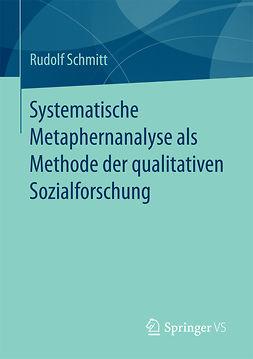 Schmitt, Rudolf - Systematische Metaphernanalyse als Methode der qualitativen Sozialforschung, ebook