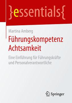 Amberg, Martina - Führungskompetenz Achtsamkeit, ebook
