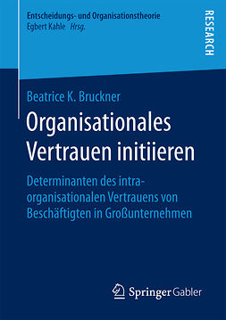 Bruckner, Beatrice K. - Organisationales Vertrauen initiieren, e-kirja