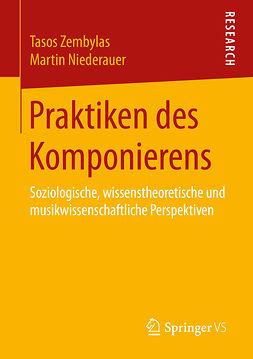 Niederauer, Martin - Praktiken des Komponierens, ebook