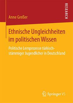 Greßer, Anne - Ethnische Ungleichheiten im politischen Wissen, ebook