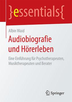 Waid, Albin - Audiobiografie und Hörerleben, ebook