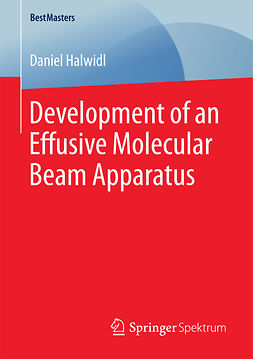 Halwidl, Daniel - Development of an Effusive Molecular Beam Apparatus, ebook
