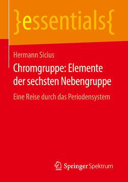 Sicius, Hermann - Chromgruppe: Elemente der sechsten Nebengruppe, ebook