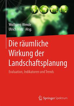 Walz, Ulrich - Die räumliche Wirkung der Landschaftsplanung, ebook