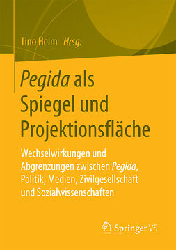 Heim, Tino - Pegida als Spiegel und Projektionsfläche, ebook