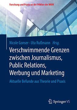 Gonser, Nicole - Verschwimmende Grenzen zwischen Journalismus, Public Relations, Werbung und Marketing, ebook