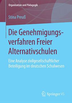 Preuß, Stina - Die Genehmigungsverfahren Freier Alternativschulen, ebook