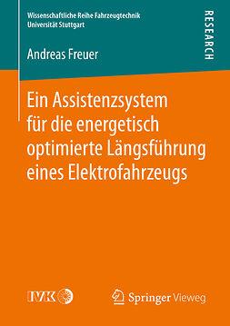 Freuer, Andreas - Ein Assistenzsystem für die energetisch optimierte Längsführung eines Elektrofahrzeugs, ebook