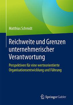 Schmidt, Matthias - Reichweite und Grenzen unternehmerischer Verantwortung, e-bok