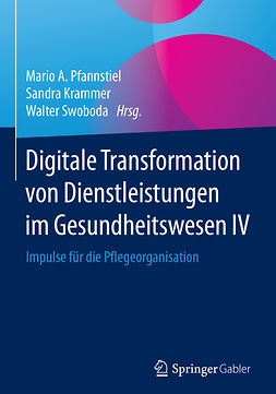 Krammer, Sandra - Digitale Transformation von Dienstleistungen im Gesundheitswesen IV, ebook