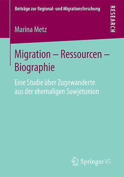 Metz, Marina - Migration – Ressourcen – Biographie, ebook