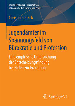 Dukek, Christine - Jugendämter im Spannungsfeld von Bürokratie und Profession, ebook