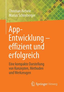 Aichele, Christian - App-Entwicklung – effizient und erfolgreich, ebook