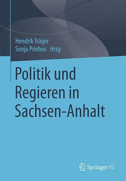 Priebus, Sonja - Politik und Regieren in Sachsen-Anhalt, e-kirja