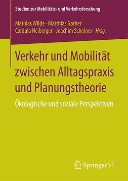Gather, Matthias - Verkehr und Mobilität zwischen Alltagspraxis und Planungstheorie, ebook
