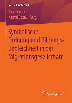 Arslan, Emre - Symbolische Ordnung und Bildungsungleichheit in der Migrationsgesellschaft, ebook