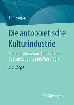 Raupach, Tim - Die autopoietische Kulturindustrie, ebook