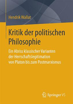 Wallat, Hendrik - Kritik der politischen Philosophie, ebook