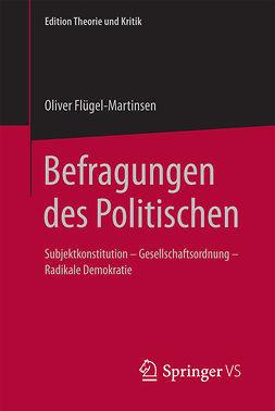Flügel-Martinsen, Oliver - Befragungen des Politischen, ebook