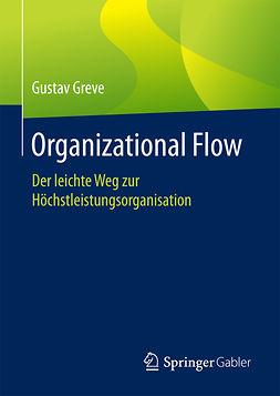 Greve, Gustav - Organizational Flow, ebook