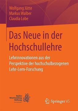 Jütte, Wolfgang - Das Neue in der Hochschullehre, ebook