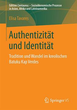 Tavares, Elisa - Authentizität und Identität, ebook