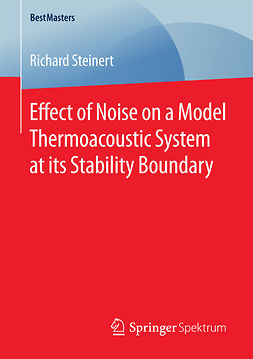 Steinert, Richard - Effect of Noise on a Model Thermoacoustic System at its Stability Boundary, ebook