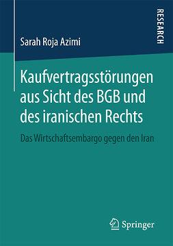 Azimi, Sarah Roja - Kaufvertragsstörungen aus Sicht des BGB und des iranischen Rechts, ebook