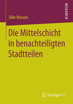 Masson, Silke - Die Mittelschicht in benachteiligten Stadtteilen, ebook