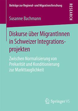 Bachmann, Susanne - Diskurse über MigrantInnen in Schweizer Integrationsprojekten, ebook