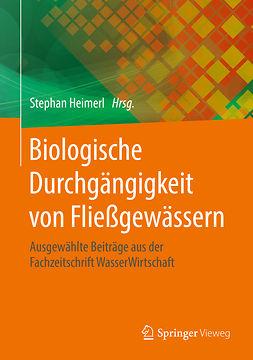 Heimerl, Stephan - Biologische Durchgängigkeit von Fließgewässern, ebook