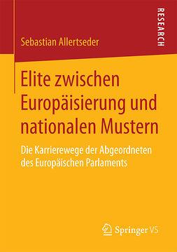 Allertseder, Sebastian - Elite zwischen Europäisierung und nationalen Mustern, ebook