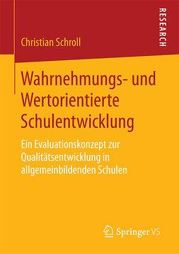 Schroll, Christian - Wahrnehmungs- und Wertorientierte Schulentwicklung, ebook