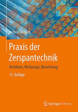 Dietrich, Jochen - Praxis der Zerspantechnik, e-bok
