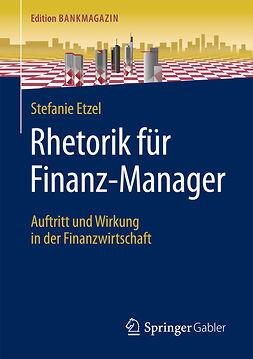 Etzel, Stefanie - Rhetorik für Finanz-Manager, ebook